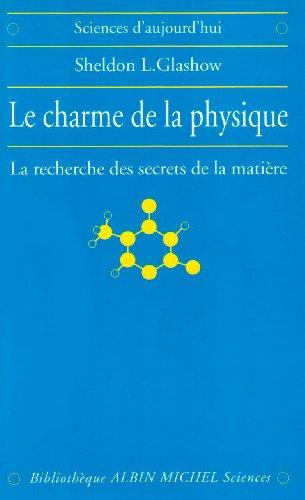 9782226092946: Le charme de la physique : La recherche des secrets de la mati�re (Sciences d'aujourd'hui)
