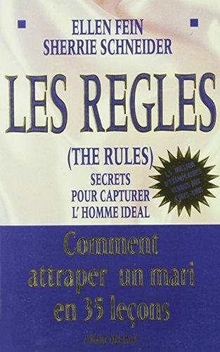 9782226093394: LES REGLES (THE RULES). Secrets pour capturer l'homme idéal, Comment attraper un mari en 35 leçons (Litt.Generale)