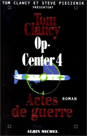 9782226093462: Op-Center, Tome 4 : Actes de guerre
