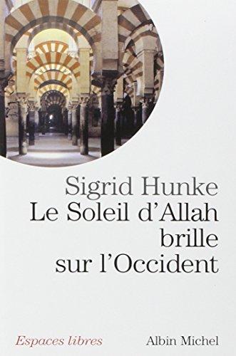 9782226093585: Le Soleil d'Allah brille sur l'Occident : Notre héritage arabe