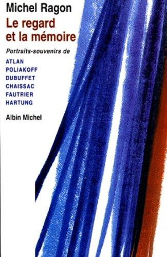 9782226093646: Regard Et La Memoire (Le) (Critiques, Analyses, Biographies Et Histoire Litteraire) (English and French Edition)