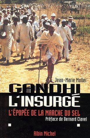 9782226094087: Gandhi l'insurg�. L'�pop�e de la marche du sel