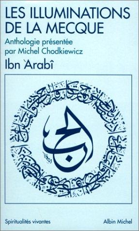 Les Illuminations de La Mecque: Al-Fûtûhât al-Makkiya (9782226094346) by Muhammed Ibn al-Arabi; Michel Chodkiewicz