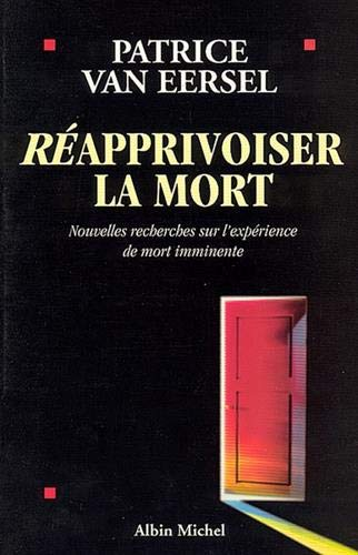 Reapprivoiser la mort (2226094539) by Patrice Van Eersel