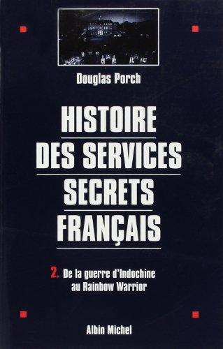 9782226095053: HISTOIRE DES SERVICES SECRETS FRANCAIS. Tome 2, De la guerre d'Indochine au Rainbow Warrior