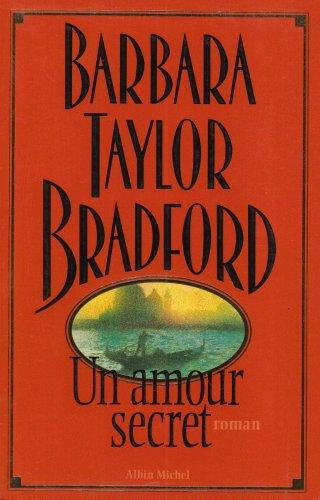 Amour Secret (Un) (Romans, Nouvelles, Recits (Domaine: Taylor-Bradford, Barbara
