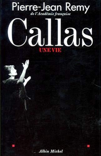 9782226095435: Callas. Une vie (Critiques, Analyses, Biographies Et Histoire Litteraire)