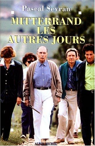 Mitterrand, les autres jours (French Edition): Sevran, Pascal