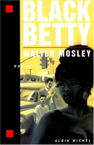 Black Betty (Romans, Nouvelles, Recits (Domaine Etranger)) (French Edition) (2226096019) by Mosley, Walter