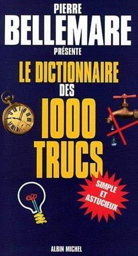 9782226099815: Dictionnaire Des 1000 Trucs (Le) (Vie Quotidienne - Documentation) (French Edition)