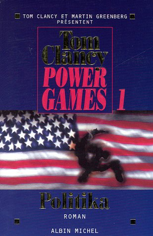 Power Games - Tome 1 (Romans, Nouvelles, Recits (Domaine Etranger)) (French Edition) (222610013X) by Tom Clancy