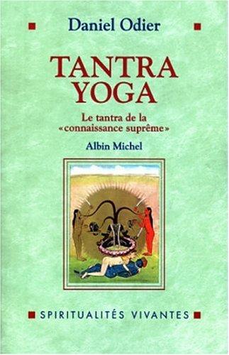 9782226100801: Tantra yoga : Le Vijnanabhaïrava tantra, Letantra de la connaissance sûprême (Spiritualités vivantes)