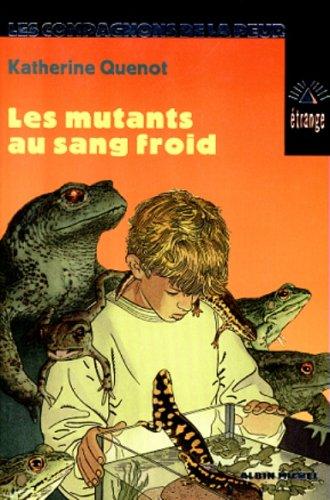 9782226101198: Les mutants de sang froid (Les compagnons de la peur N° 5)