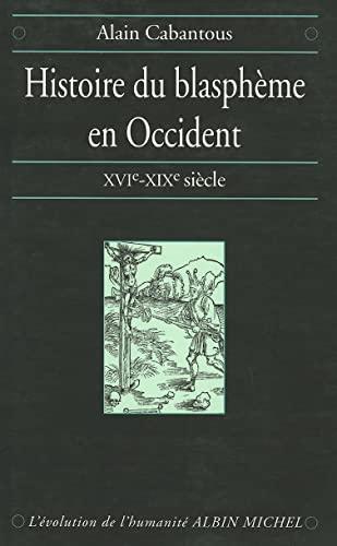 """Histoire Du Blaspheme En Occident (Collection """"L'evolution de L'Humanite"""",): ..."""
