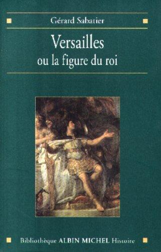 9782226104724: Versailles ou la figure du roi (Bibliothèque Idées)