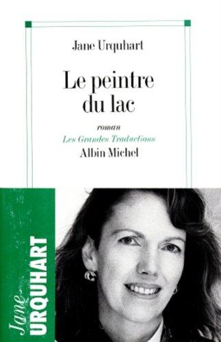 Peintre Du Lac (Le) (Collections Litterature) (French: Urquhart, Jane