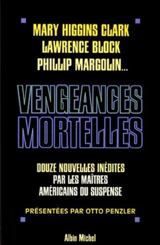 9782226105196: Vengeances mortelles : 12 Nouvelles inédites par les maîtres du suspense américain