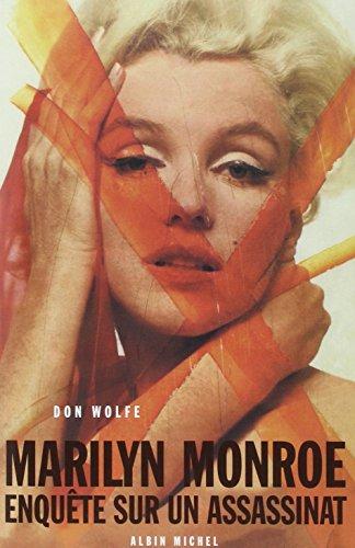 Marilyn Monroe : Enquête sur un assasinat: Don Wolfe