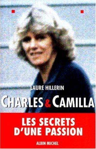 9782226105226: Charles et Camilla : Les secrets d'une passion