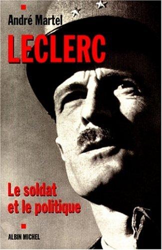9782226106186: LECLERC. Le soldat et le politique