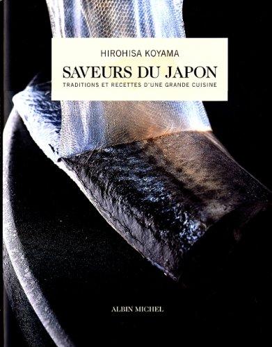 9782226106339: Saveurs du Japon : Traditions et recettes d'une grande cuisine
