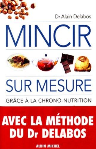9782226107251: Mincir sur mesure grâce à la chrono-nutrition