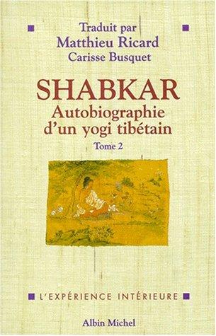 SHABKAR. Autobiographie d'un yogi tibétain, tome 2: Shabkar
