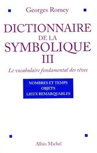 9782226107732: Dictionnaire de la symbolique, tome 3