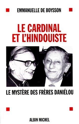 9782226107770: Le Cardinal et l'Hindouiste. Le Myst�re des fr�res Dani�lou