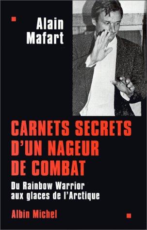 CARNETS SECRETS D'UN NAGEUR DE COMBAT. Du: Mafart, Alain
