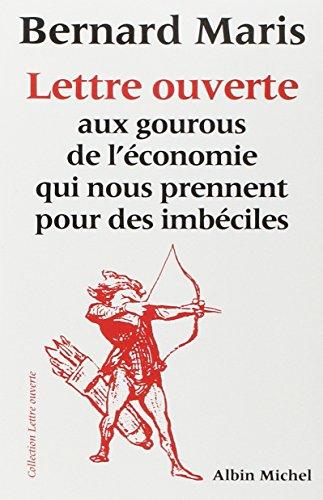 9782226108357: Lettre Ouverte Aux Gourous de L'Economie Qui Nous Prennent Pour Des Imbeciles (Aventure de Carol Evans) (English and French Edition)