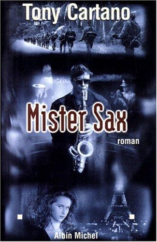 Mister Sax (Romans, Nouvelles, Recits (Domaine Francais)) (French Edition): Tony Cartano