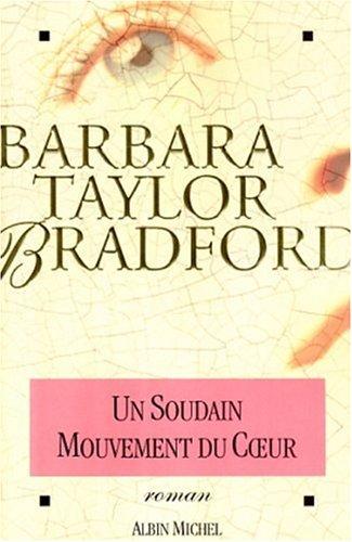 Soudain Mouvement Du Co Eur (Un) (Romans,: Taylor-Bradford, Barbara