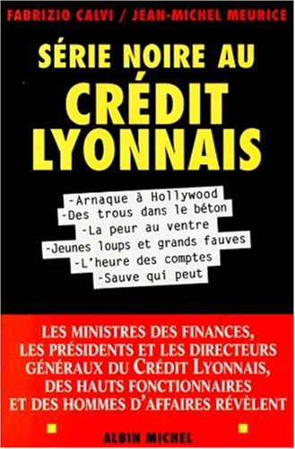 9782226109040: Serie noire au Credit lyonnais (French Edition)