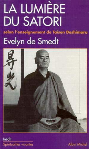 9782226109071: La Lumière du Satori : Commentaire du Komyo Zo Zanmai, suivant l'enseignement de Maître Taisen Deshimaru