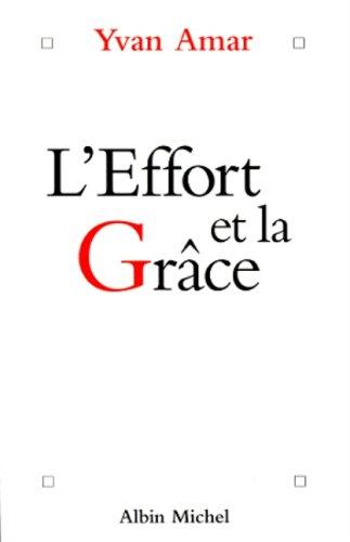 9782226109088: L'effort et la grâce : Entretiens (Spiritualites Grand Format)
