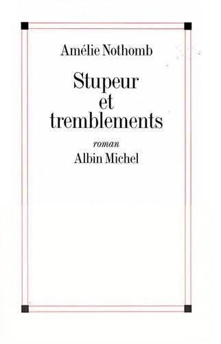 9782226109507: Stupeur et tremblements - Grand Prix du Roman de l'Académie Française 1999