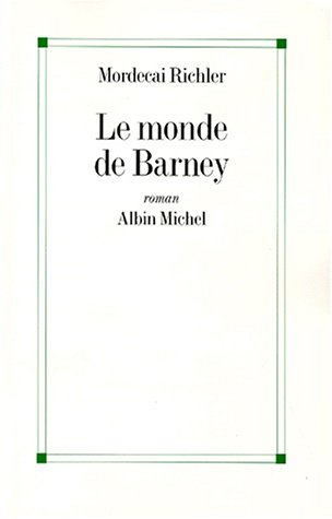 Monde de Barney (Le) (Collections Litterature) (French Edition) (2226109595) by Mordecai Richler