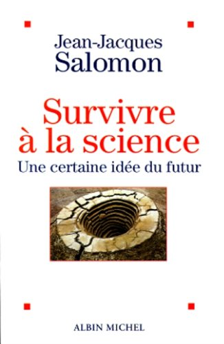 Survivre a la Science (Essais): Jacques Salomon, Jean::