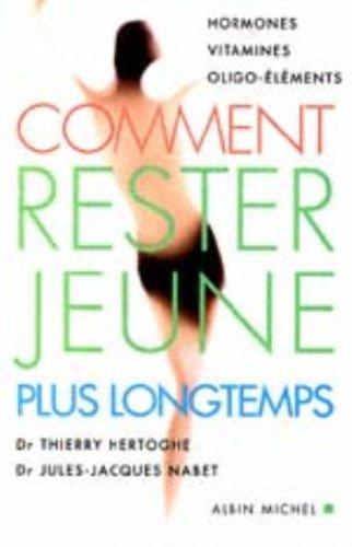 9782226109781: Comment Rester Jeune Plus Longtemps (Sante) (French Edition)