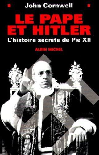 Le Pape et Hitler (French Edition): Cornwell, John