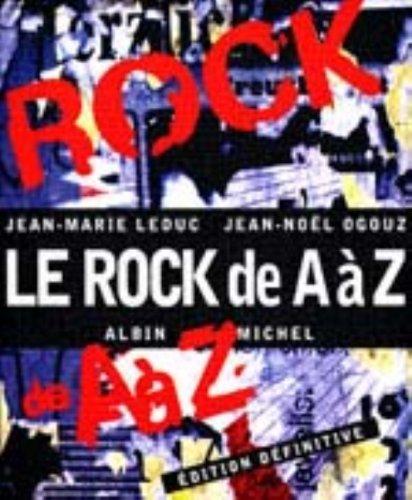 LE ROCK DE A A Z. Edition: Jean-Marie Leduc; Jean-Noël