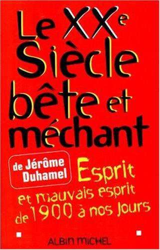 9782226110367: Xxe Siecle Bete Et Mechant (Le) (Humour) (French Edition)