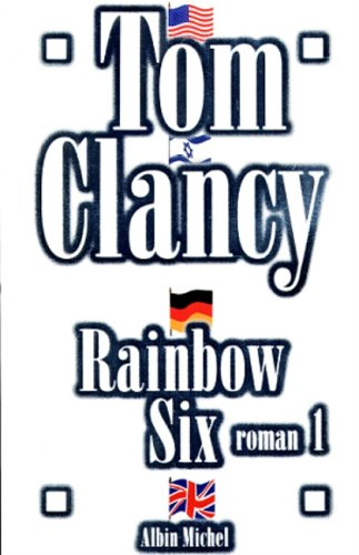 Rainbow Six - Tome 1 (Romans, Nouvelles, Recits (Domaine Etranger)) (French Edition) (9782226110602) by Clancy, Tom