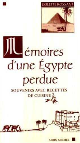 9782226110800: MEMOIRES D'UNE EGYPTE PERDUE. Souvenirs avec recettes de cuisine (Essais Doc.)