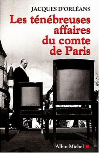 9782226110817: Les Ténébreuses affaires du Comte de Paris