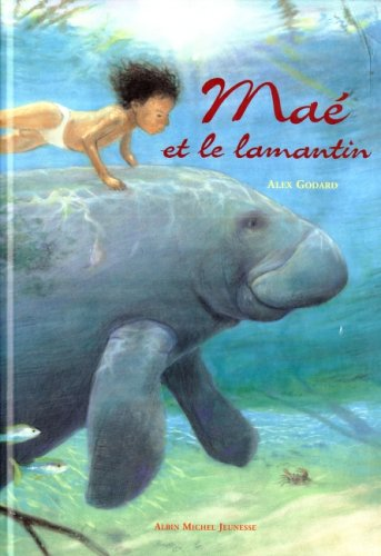 9782226111944: Mae Et Le Lamantin (Albums Illustres) (French Edition)