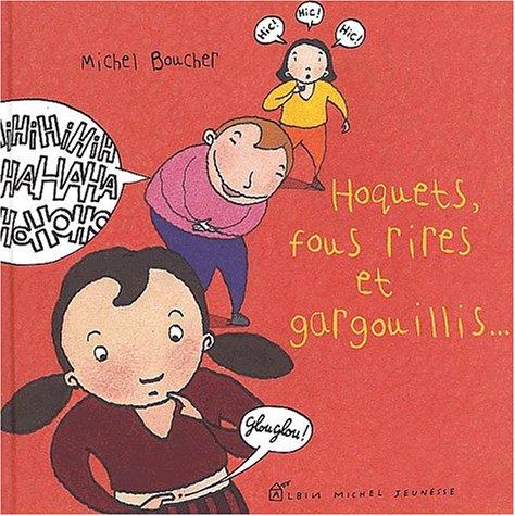 Hoquets, fous rires et gargouillis: Boucher, Michel