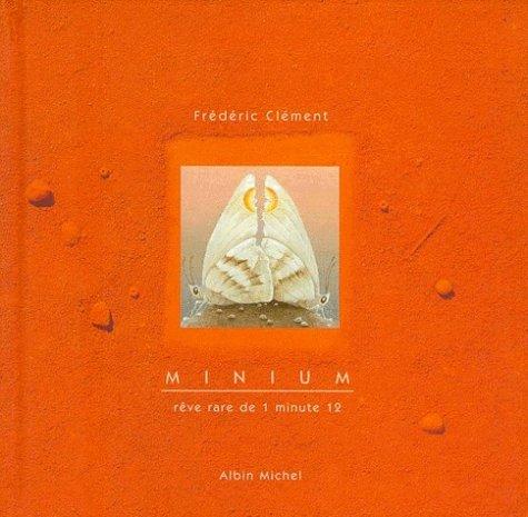 Minium: rêve rare de 1 minute 12 (222611338X) by Clément, Frédéric