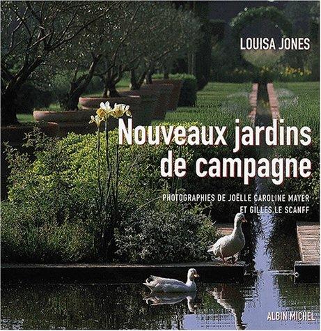 Nouveaux jardins de campagne (9782226113412) by Jones, Louisa